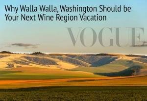 Vogue: Why Walla Walla Should be Your Next Wine Region Vacation